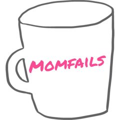 #MomFails